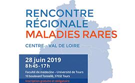 Rencontre régionale maladies rares Centre Val de Loire du 28 juin 2019